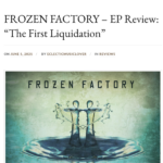 Eclectic Music Lover Review - The First Liquidation EP - Frozen Factory
